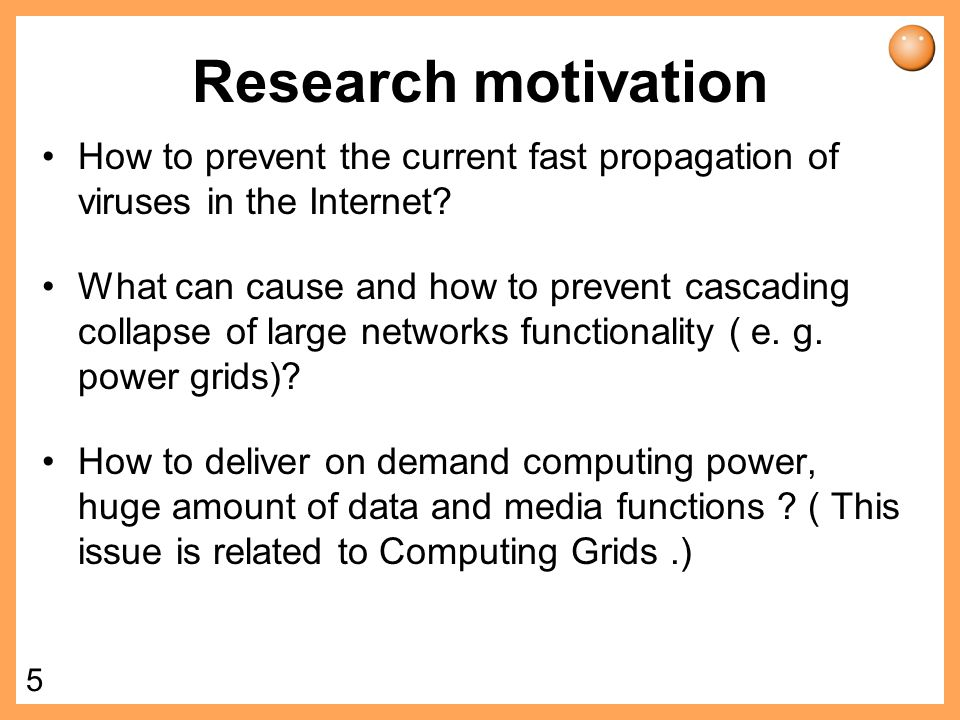Research motivation How to prevent the current fast propagation of viruses in the Internet