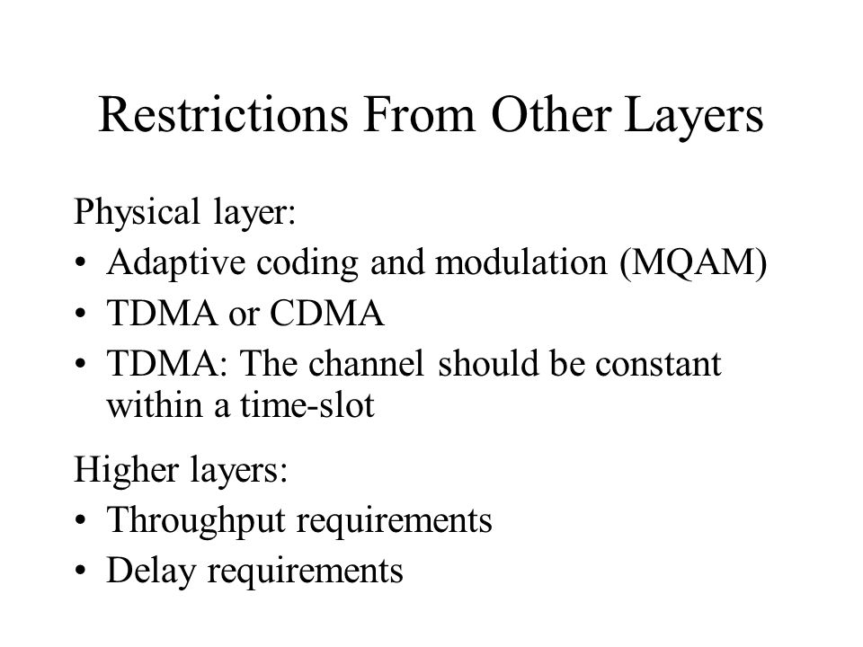 Restrictions From Other Layers