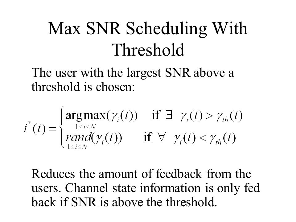 Max SNR Scheduling With Threshold