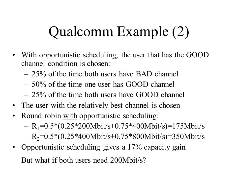 Qualcomm Example (2) But what if both users need 200Mbit/s