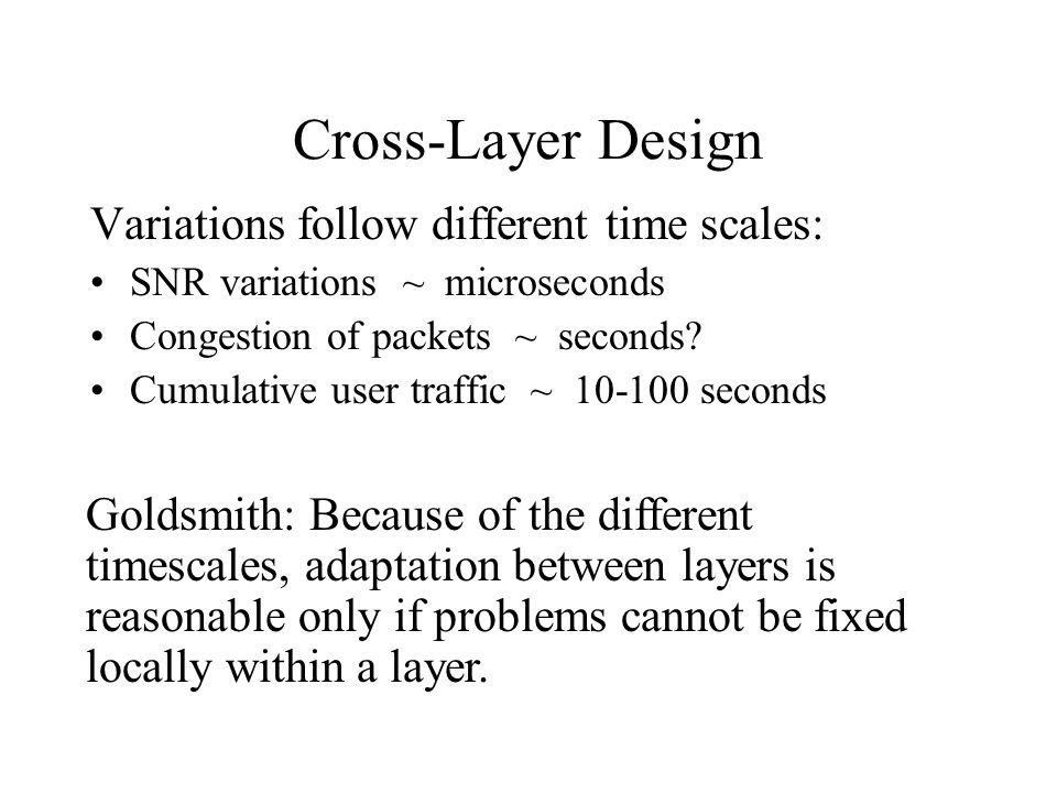 Cross-Layer Design Variations follow different time scales:
