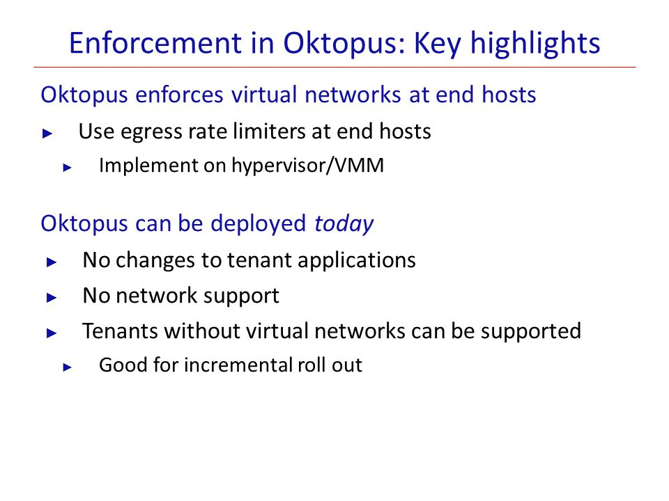 Enforcement in Oktopus: Key highlights