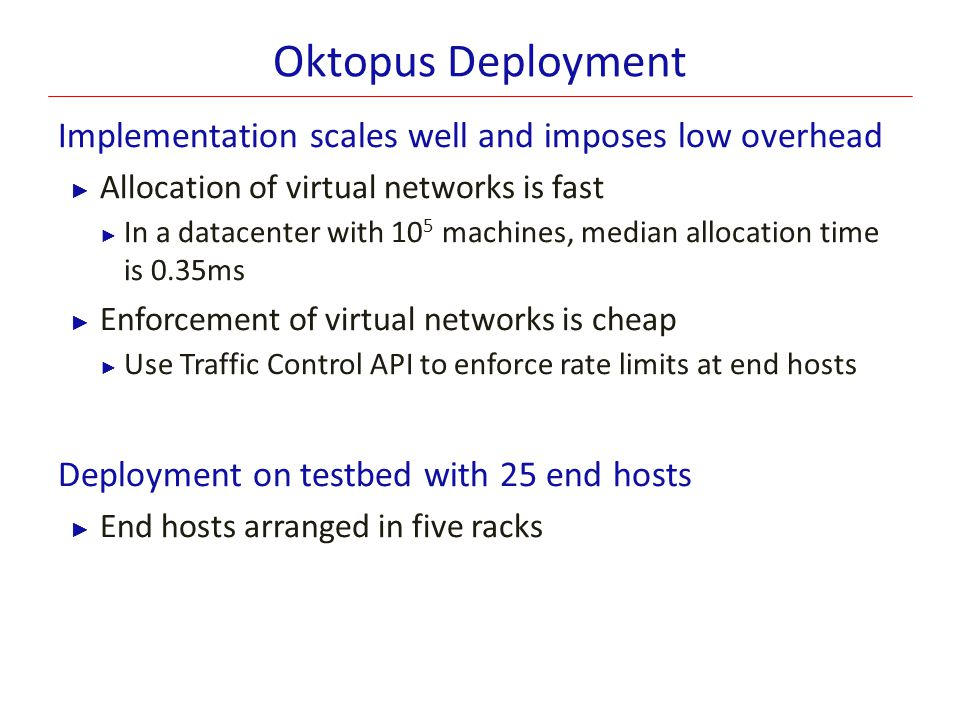 Oktopus Deployment Implementation scales well and imposes low overhead