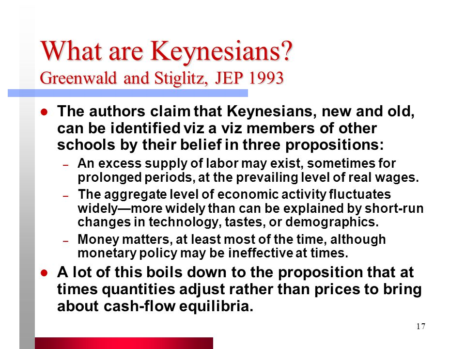 What are Keynesians Greenwald and Stiglitz, JEP 1993