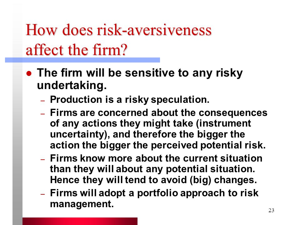 How does risk-aversiveness affect the firm