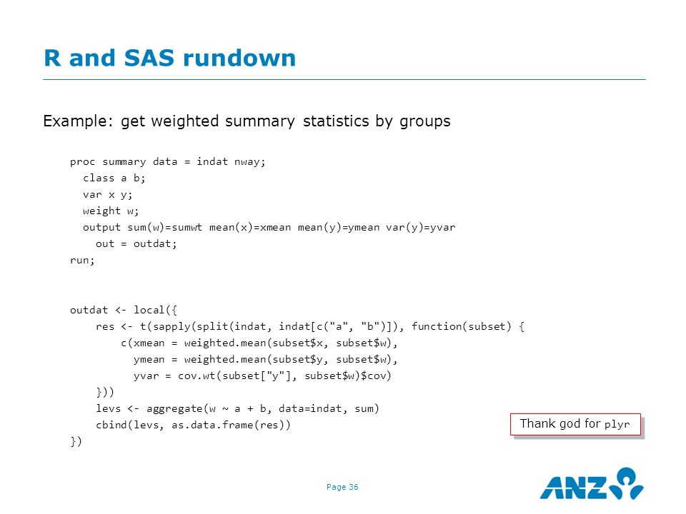 R and SAS rundown Example: get weighted summary statistics by groups