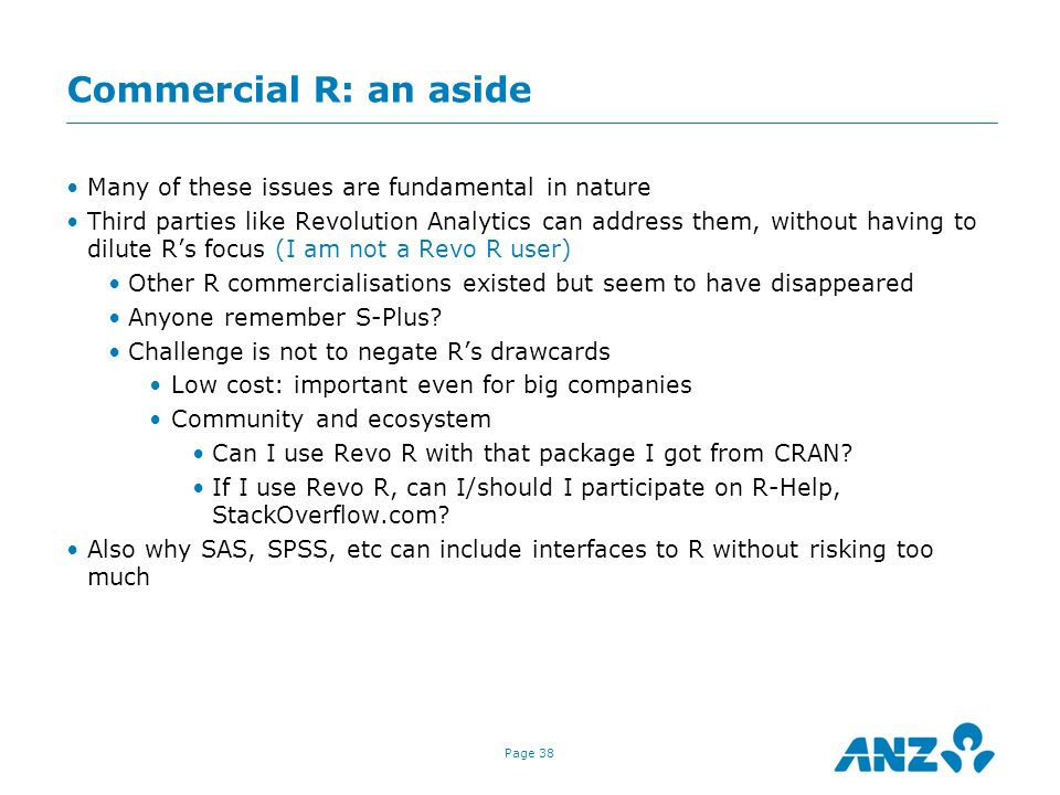 Commercial R: an aside Many of these issues are fundamental in nature