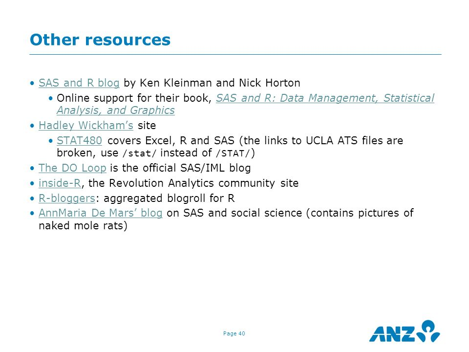 Other resources SAS and R blog by Ken Kleinman and Nick Horton