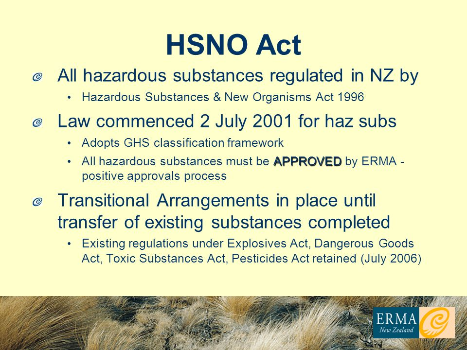HSNO Act All hazardous substances regulated in NZ by
