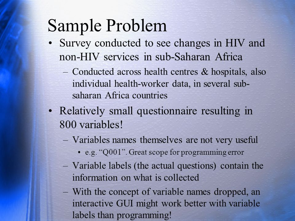 Sample Problem Survey conducted to see changes in HIV and non-HIV services in sub-Saharan Africa.