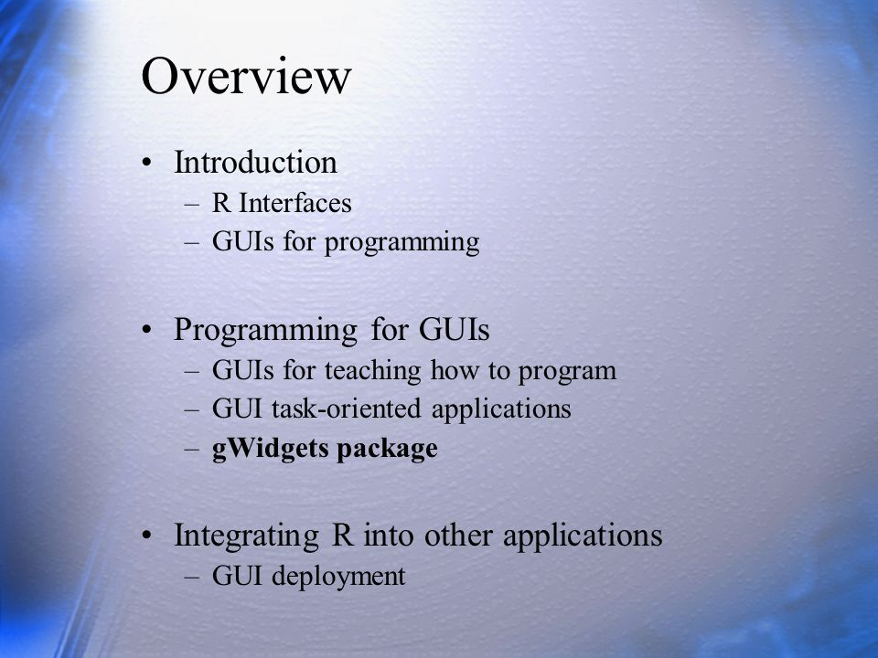 Overview Introduction Programming for GUIs