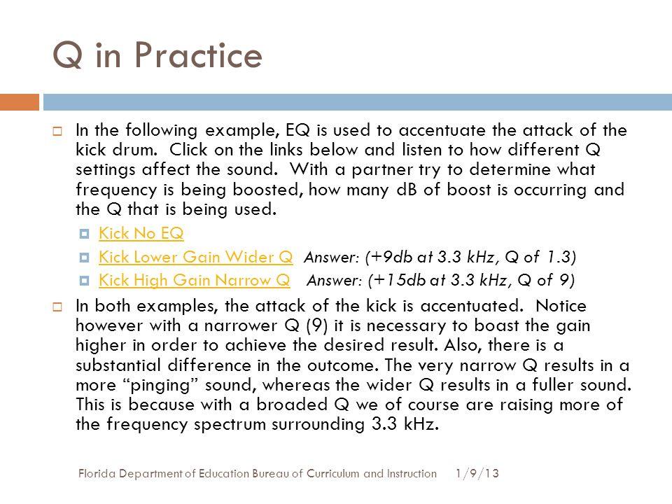 Q in Practice