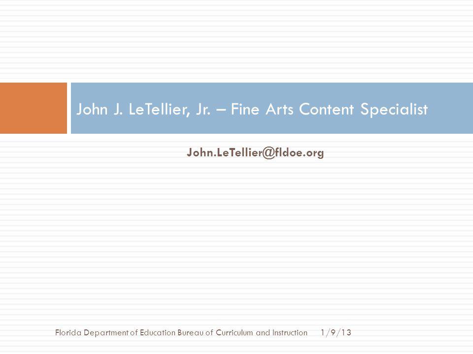 John J. LeTellier, Jr. – Fine Arts Content Specialist