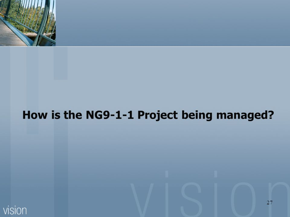 How is the NG9-1-1 Project being managed