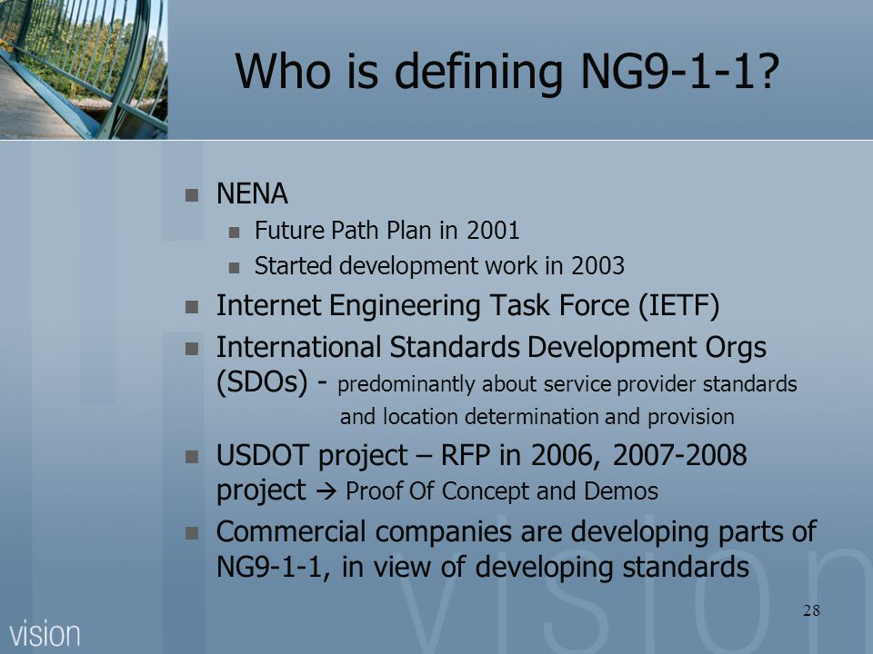 Who is defining NG9-1-1 NENA Internet Engineering Task Force (IETF)