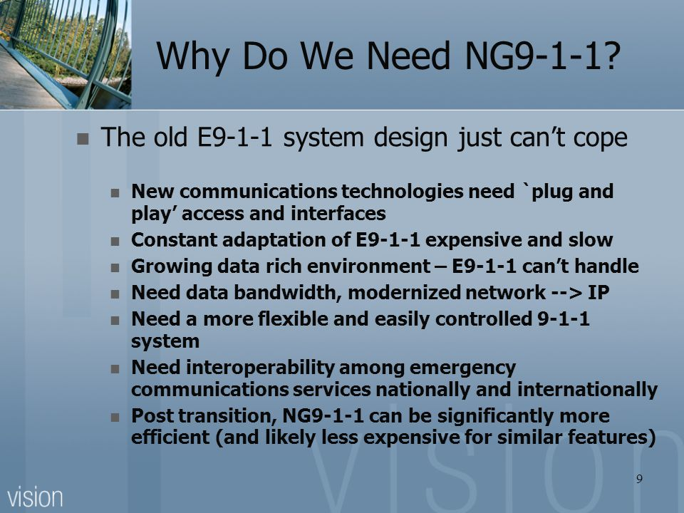 Why Do We Need NG9-1-1 The old E9-1-1 system design just can't cope
