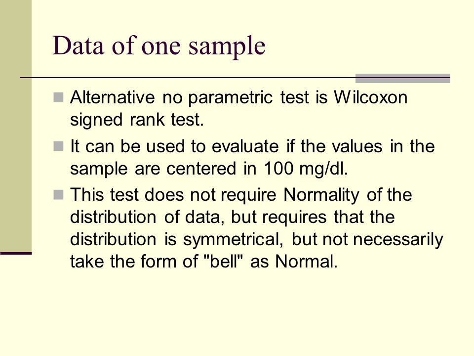 Data of one sample Alternative no parametric test is Wilcoxon signed rank test.