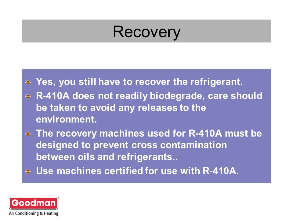 Recovery Yes, you still have to recover the refrigerant.