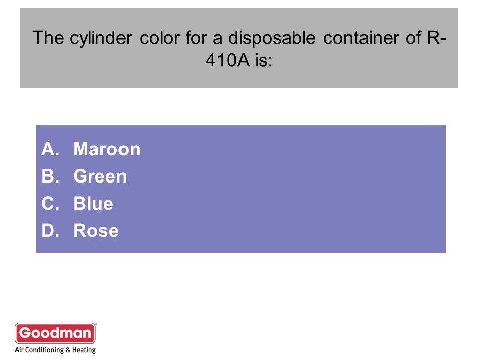 The cylinder color for a disposable container of R-410A is: