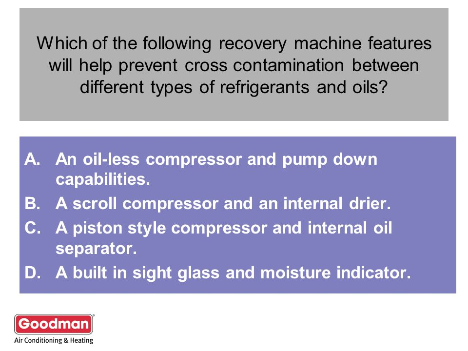Which of the following recovery machine features will help prevent cross contamination between different types of refrigerants and oils