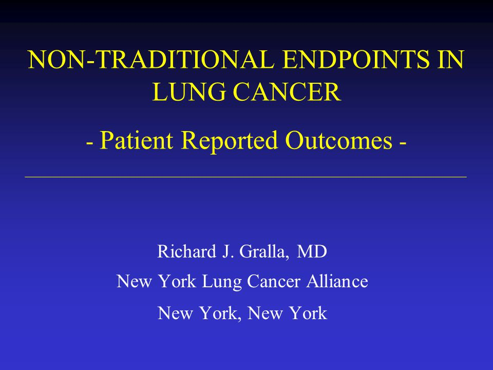 NON-TRADITIONAL ENDPOINTS IN LUNG CANCER - Patient Reported Outcomes -