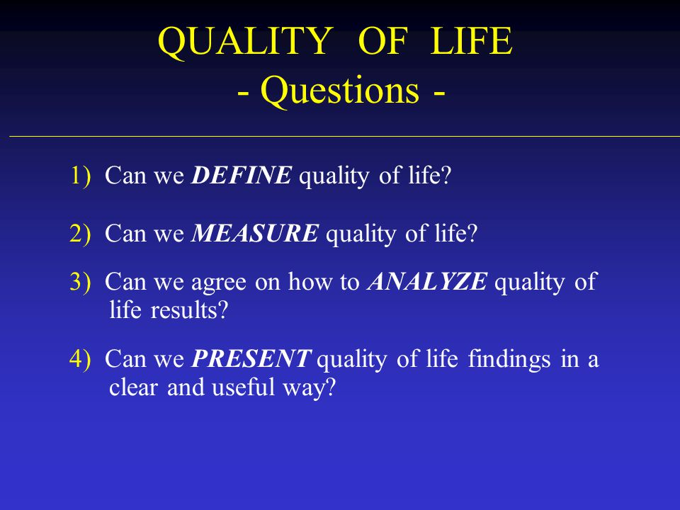 QUALITY OF LIFE - Questions -