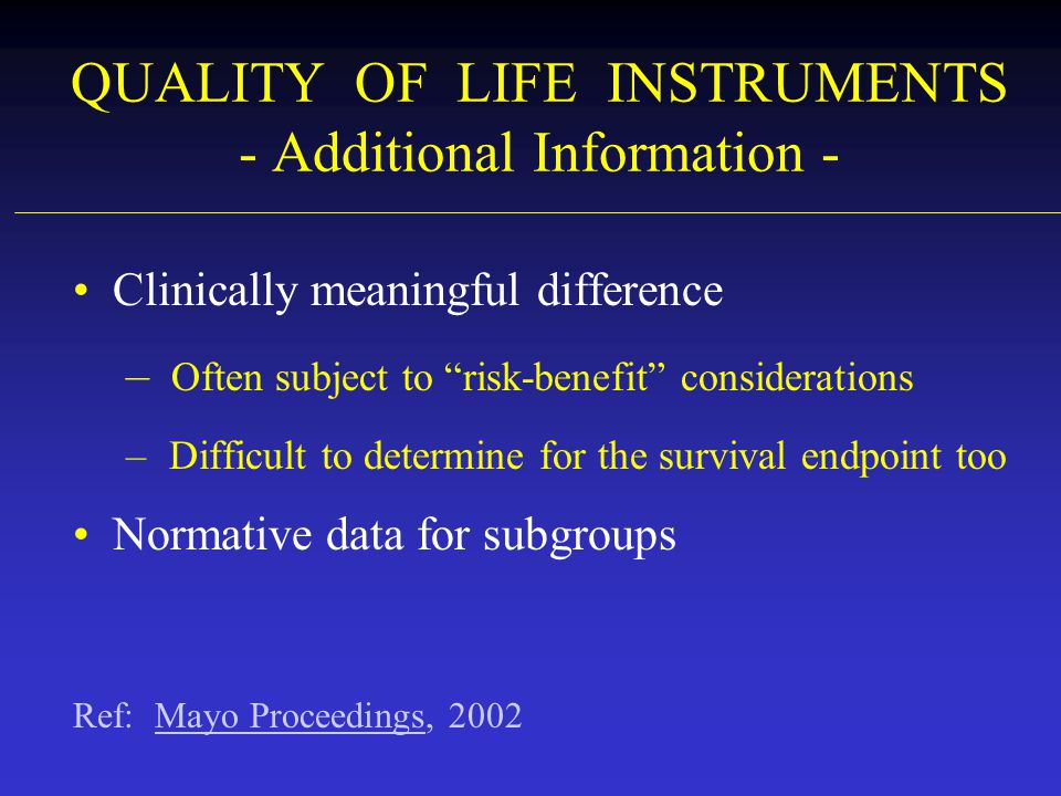 QUALITY OF LIFE INSTRUMENTS - Additional Information -