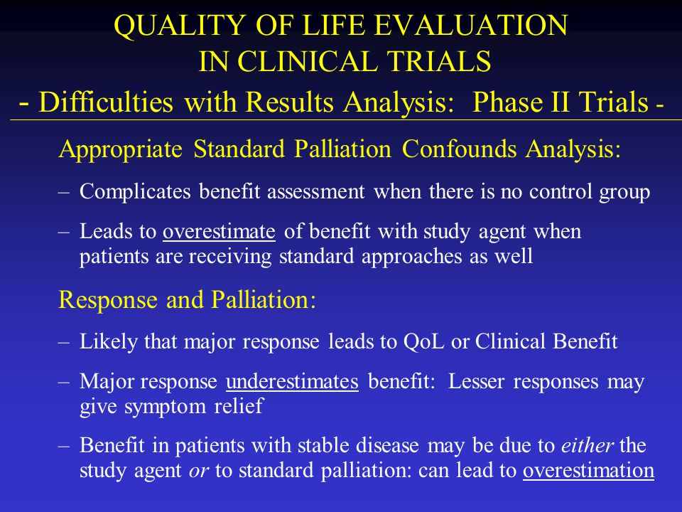 QUALITY OF LIFE EVALUATION IN CLINICAL TRIALS - Difficulties with Results Analysis: Phase II Trials -