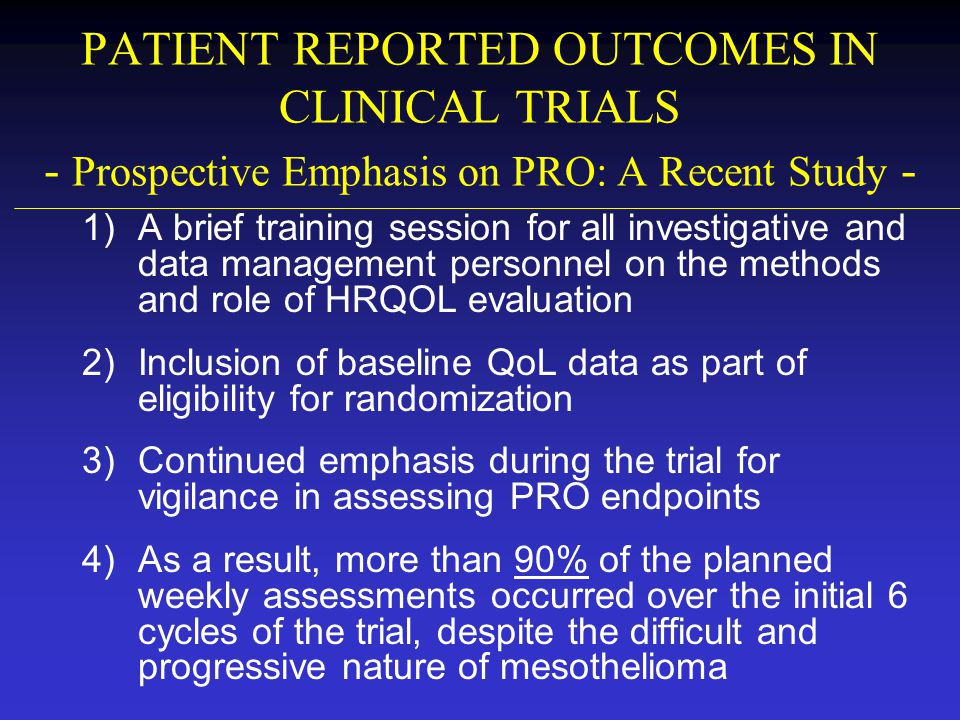 PATIENT REPORTED OUTCOMES IN CLINICAL TRIALS - Prospective Emphasis on PRO: A Recent Study -