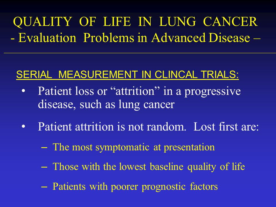 QUALITY OF LIFE IN LUNG CANCER - Evaluation Problems in Advanced Disease –