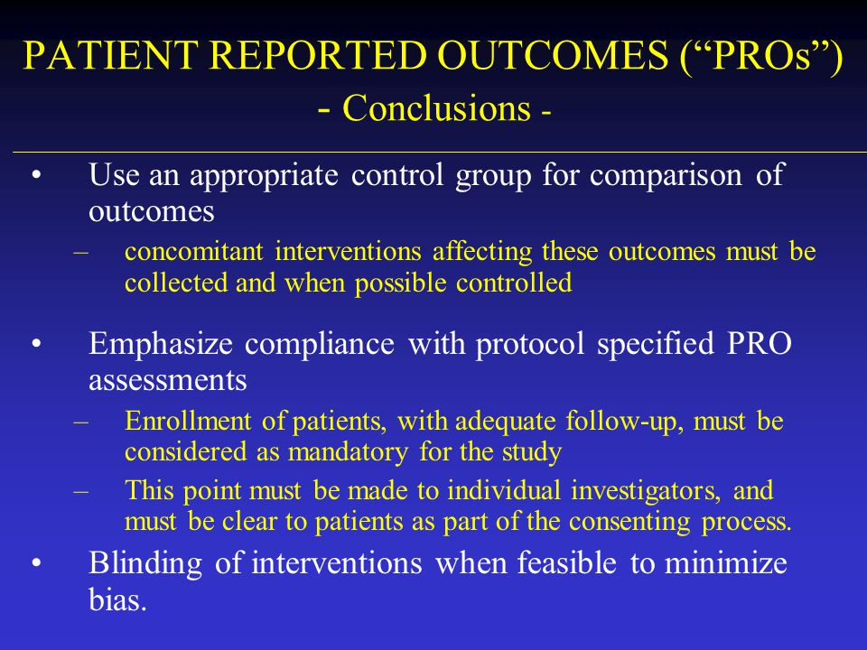 PATIENT REPORTED OUTCOMES ( PROs ) - Conclusions -