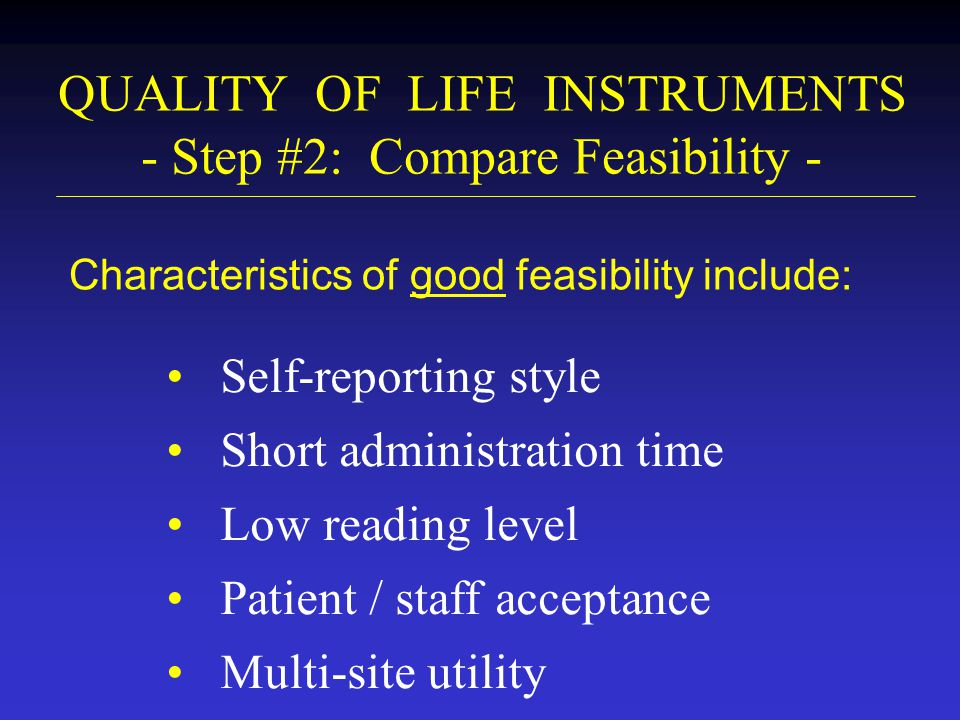 QUALITY OF LIFE INSTRUMENTS - Step #2: Compare Feasibility -