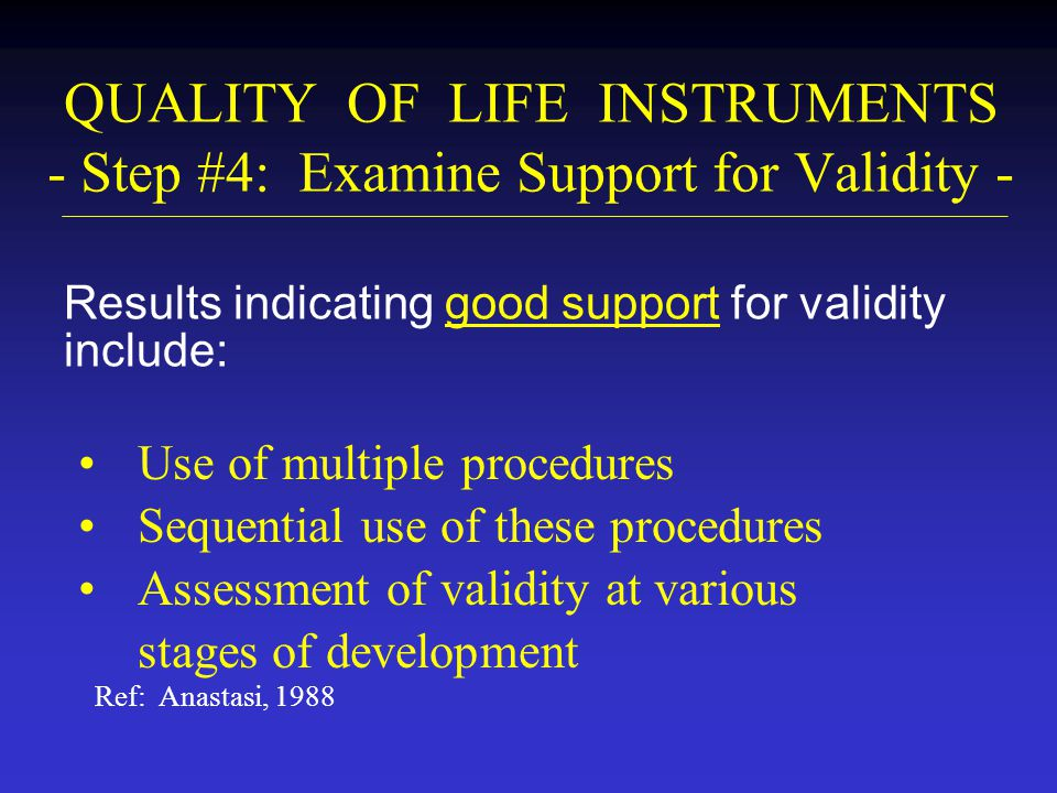 QUALITY OF LIFE INSTRUMENTS - Step #4: Examine Support for Validity -