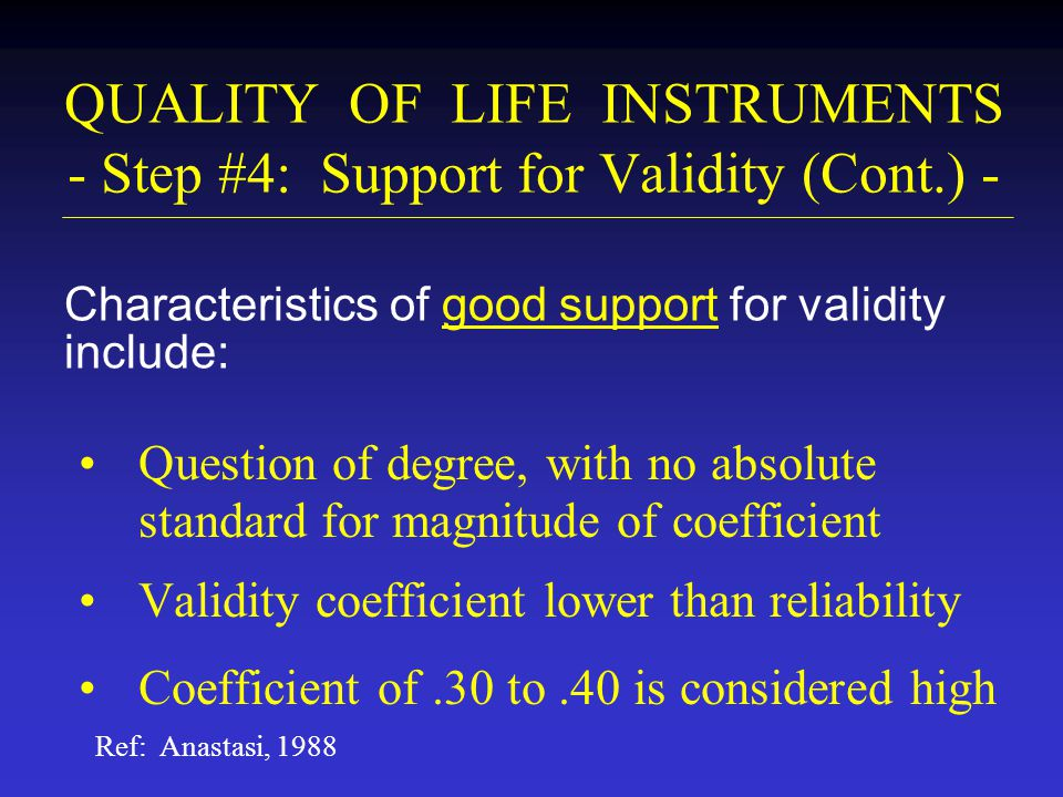 QUALITY OF LIFE INSTRUMENTS - Step #4: Support for Validity (Cont.) -