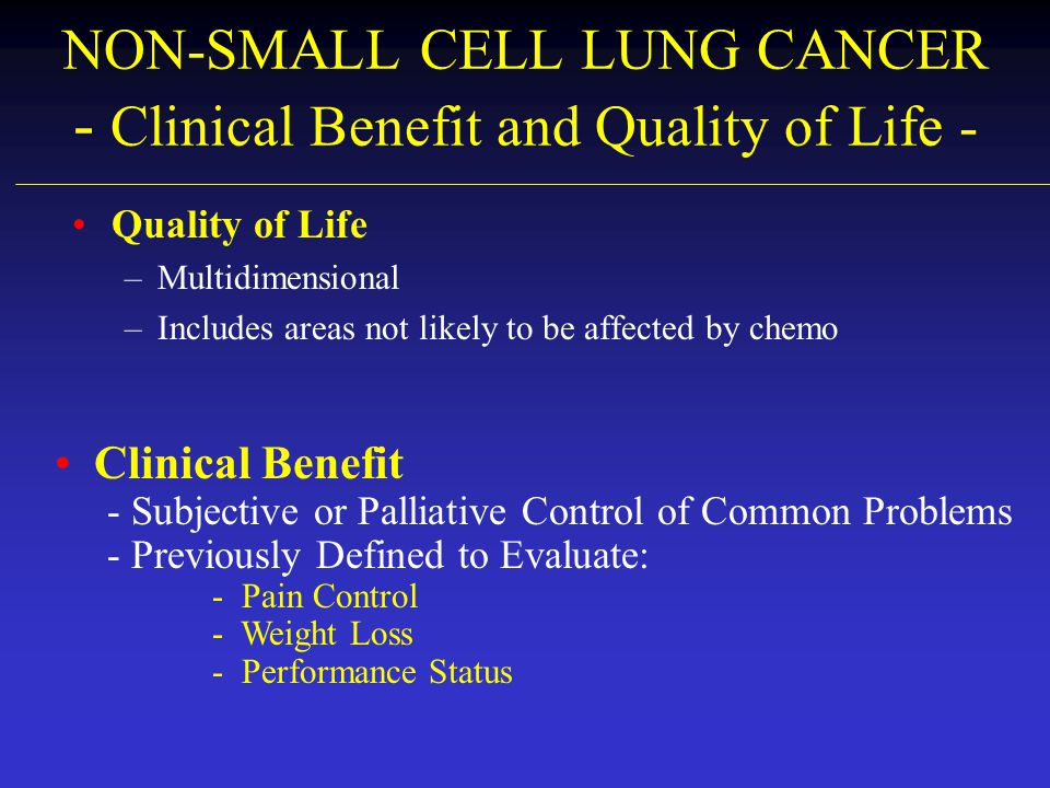 NON-SMALL CELL LUNG CANCER - Clinical Benefit and Quality of Life -
