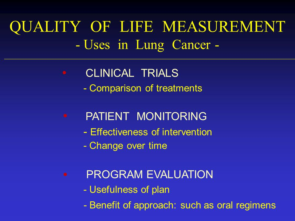 QUALITY OF LIFE MEASUREMENT - Uses in Lung Cancer -