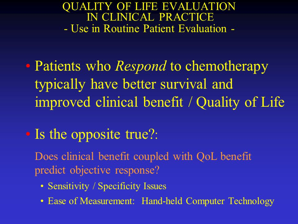 QUALITY OF LIFE EVALUATION IN CLINICAL PRACTICE - Use in Routine Patient Evaluation -