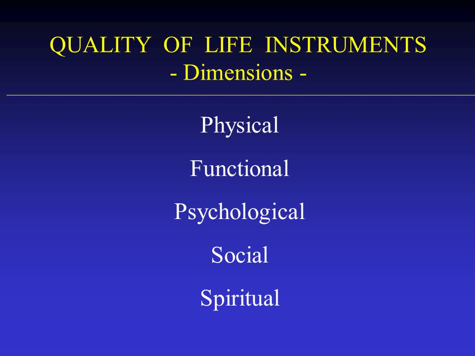 QUALITY OF LIFE INSTRUMENTS - Dimensions -