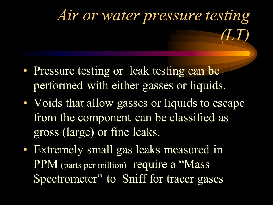 Air or water pressure testing (LT)