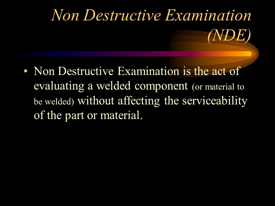 Non Destructive Examination (NDE)