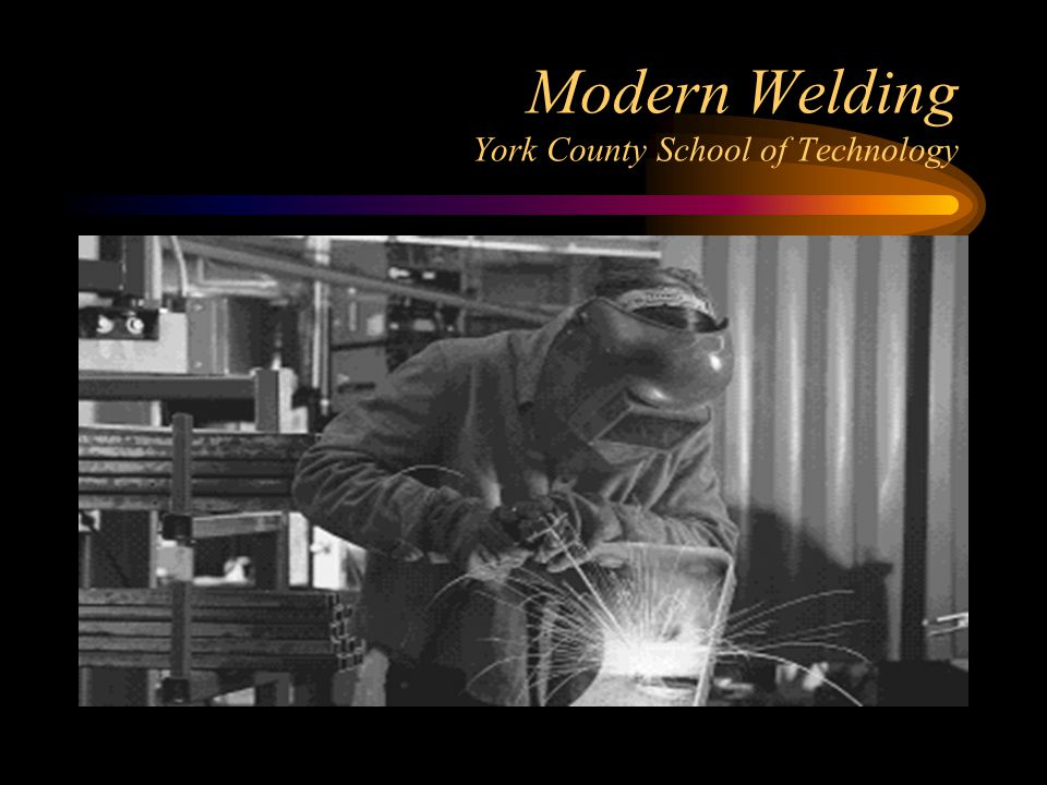 Modern Welding York County School of Technology