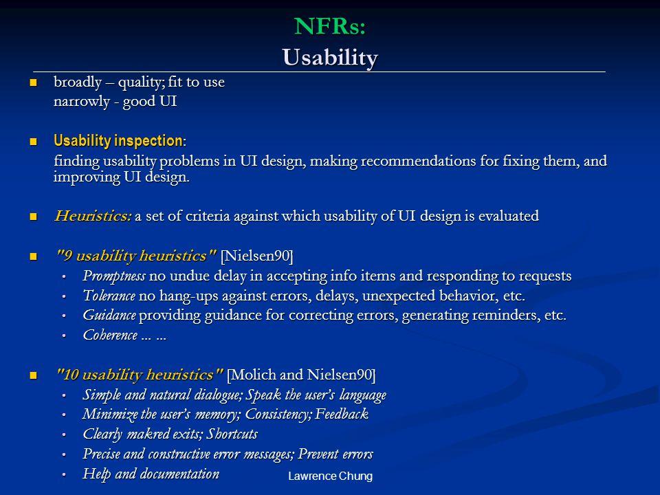 NFRs: Usability broadly – quality; fit to use narrowly - good UI