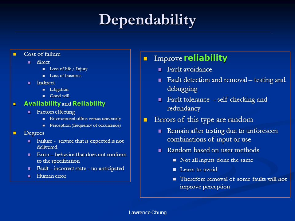 Dependability Improve reliability Errors of this type are random