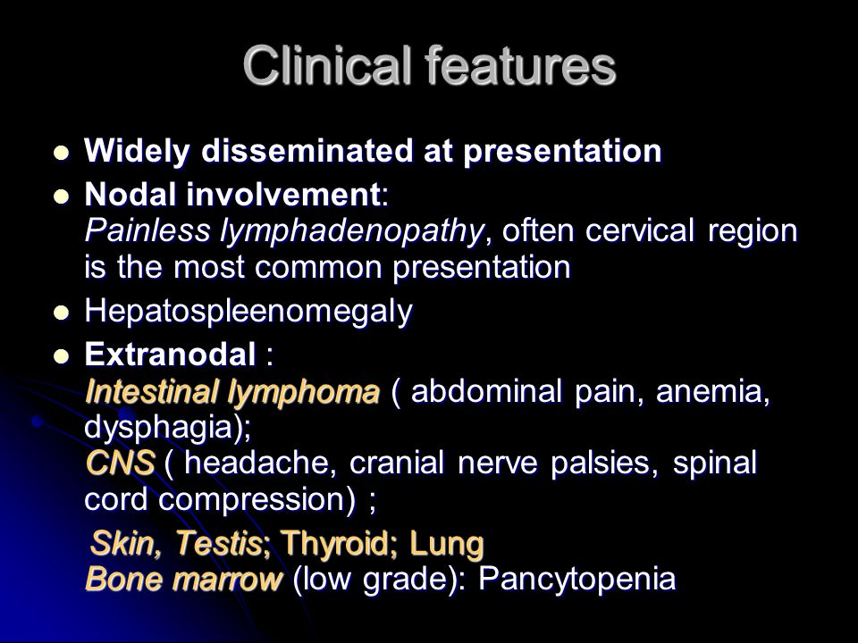 Clinical features Widely disseminated at presentation