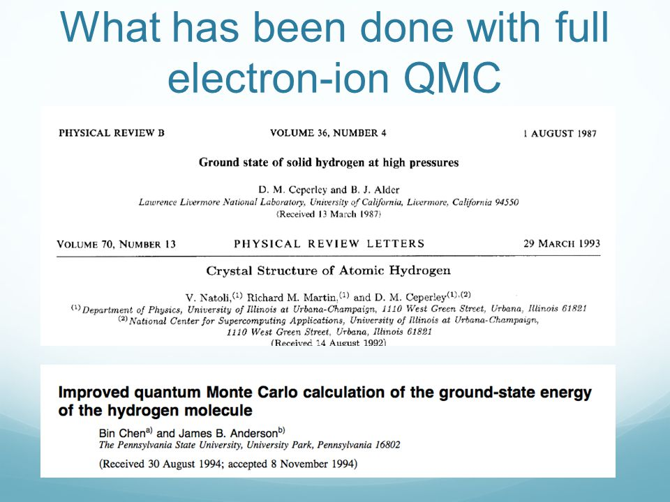 What has been done with full electron-ion QMC