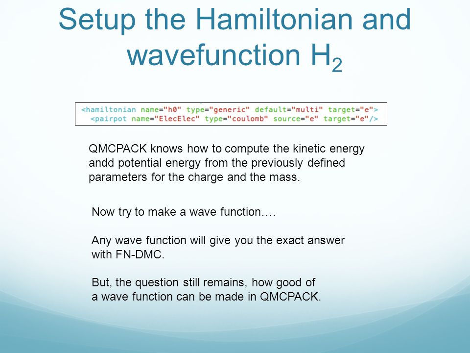 Setup the Hamiltonian and wavefunction H2