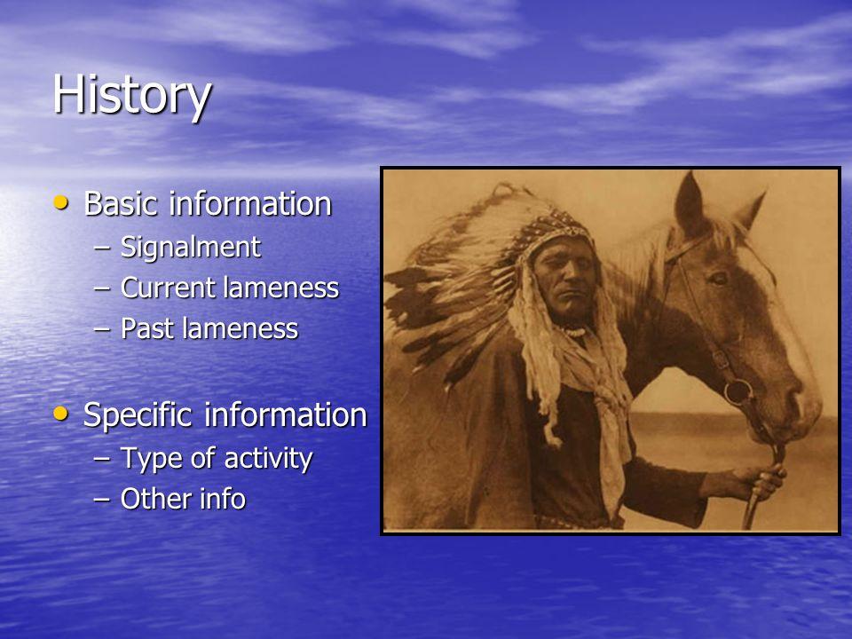 History Basic information Specific information Signalment