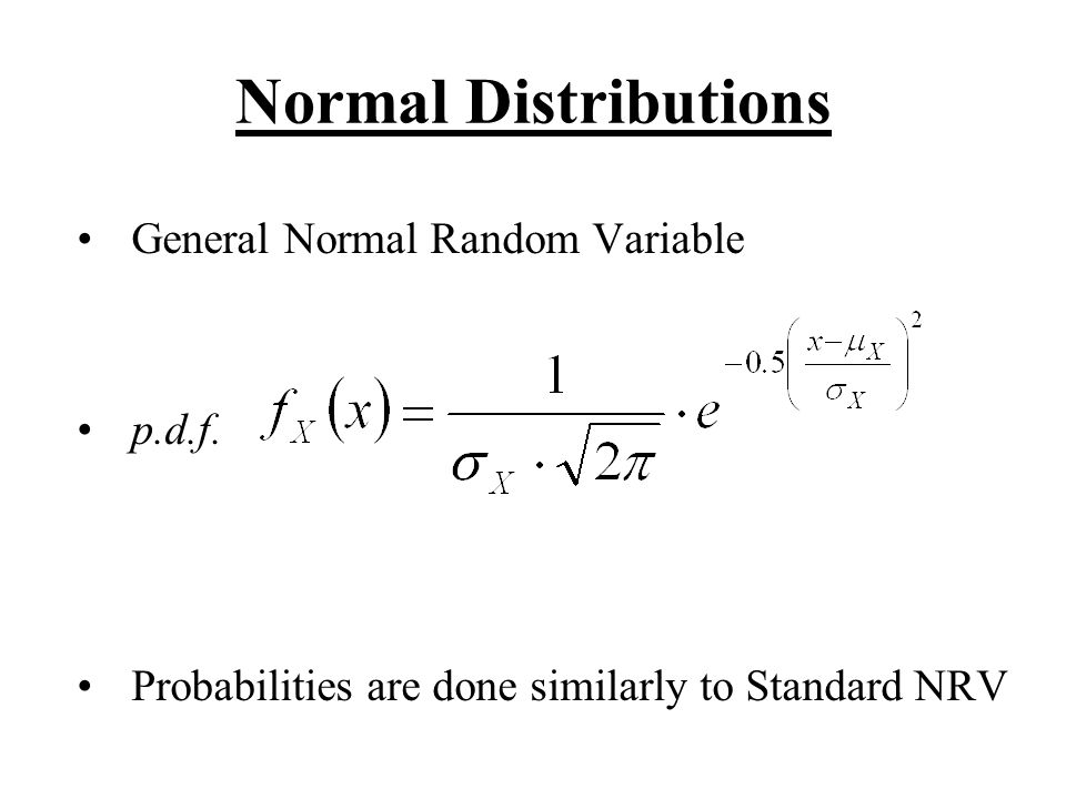 Normal Distributions General Normal Random Variable p.d.f.