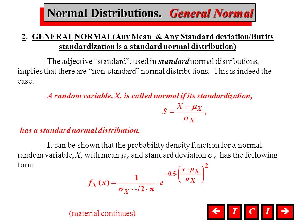 Normal Distributions. General Normal