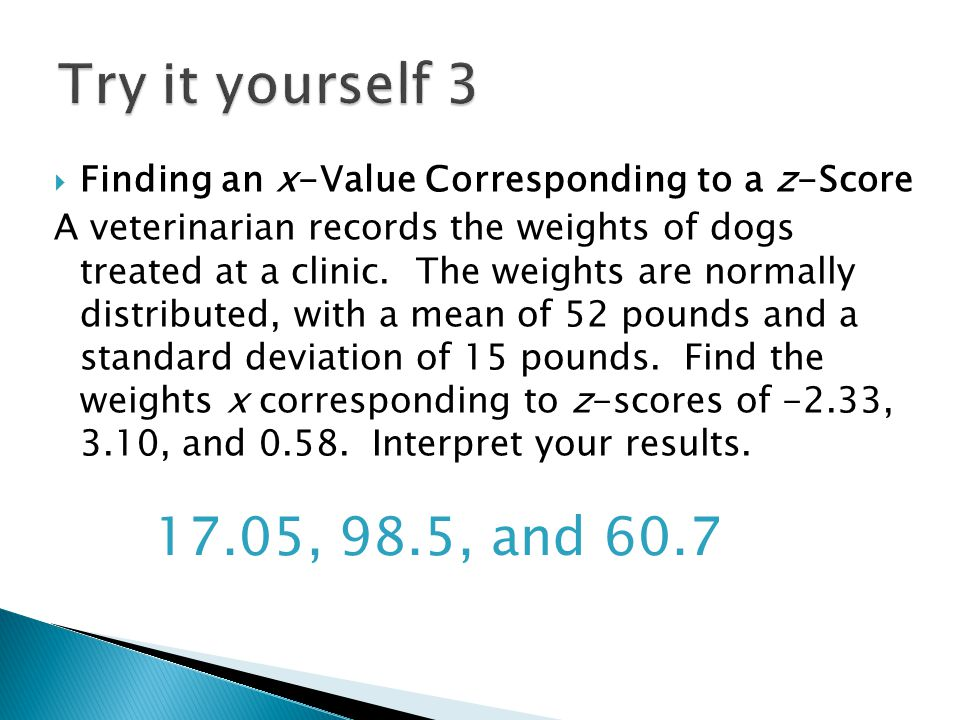 Try it yourself 3 Finding an x-Value Corresponding to a z-Score.